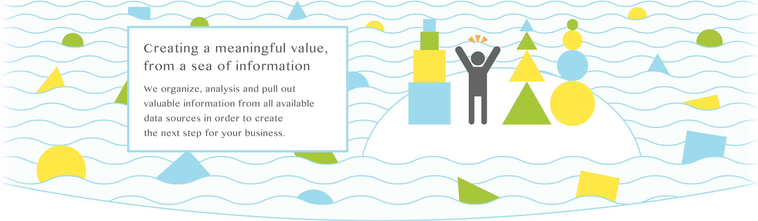 creating a meaningful value, from a sea of information